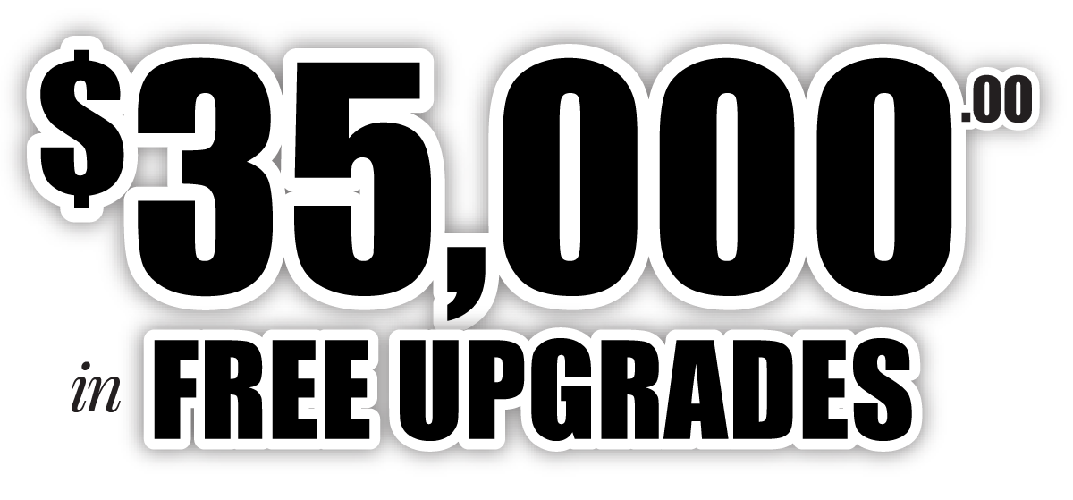 over 35,000 in FREE Upgrades